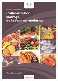 L'ALIMENTATION SAUVAGE DE LA FEMME MODERNE