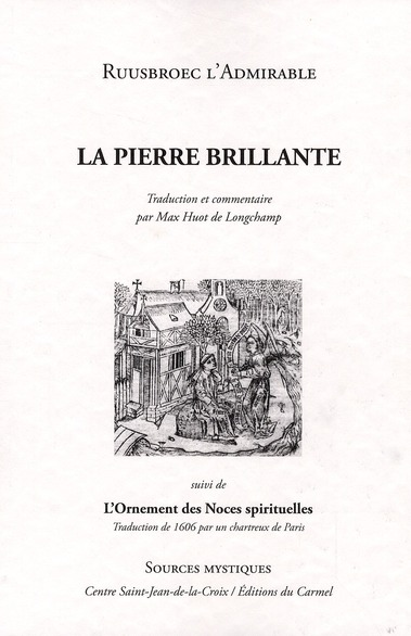 LA PIERRE BRILLANTE : RUUSBROECK, L'ADMIRABLE