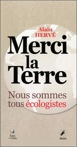 MERCI LA TERRE - NOUS SOMMES TOUS ECOLOGISTES