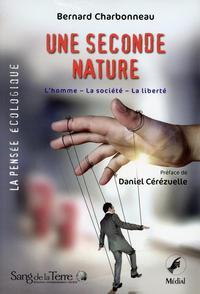 UNE SECONDE NATURE - L'HOMME - LA SOCIETE - LA LIBERTE