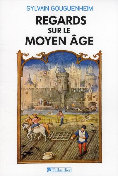 REGARDS SUR LE MOYEN-AGE