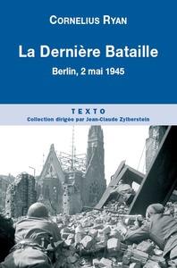 LA DERNIERE BATAILLE BERLIN 2 MAI 1945