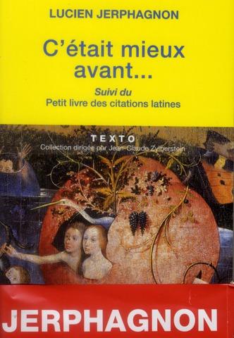 C ETAIT MIEUX AVANT SUIVI DU PETIT LIVRE DES CITATIONS LATINES