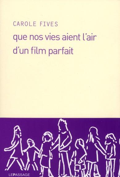 QUE NOS VIES AIENT L'AIR D'UN FILM PARFAIT