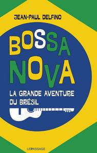 BOSSA NOVA - LA GRANDE AVENTURE DU BRESIL
