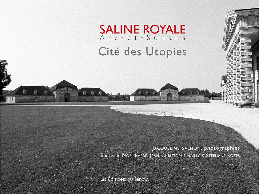 SALINE ROYALE ARC-ET-SENANS - CITE DES UTOPIES