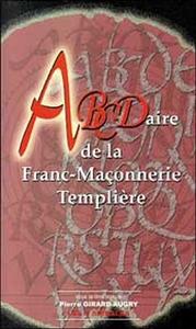 ABCDAIRE DE LA FRANC-MACONNERIE TEMPLIERE