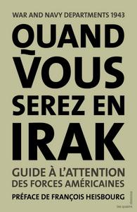 QUAND VOUS SEREZ EN IRAK. GUIDE A L'ATTENTION DES