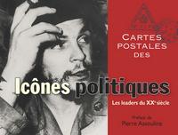 ICONES POLITIQUES. LES LEADERS DU XXE SIECLE. CARTES POSTALES