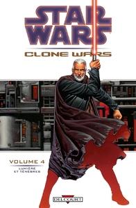 STAR WARS - CLONE WARS T04 - LUMIERES ET TENEBRES