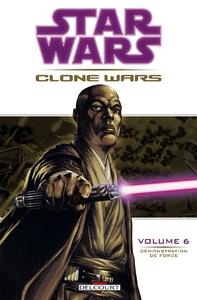 STAR WARS - CLONE WARS T06 - DEMONSTRATION DE FORCE
