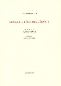 SUR LE FIL TENU DES DEPARTS