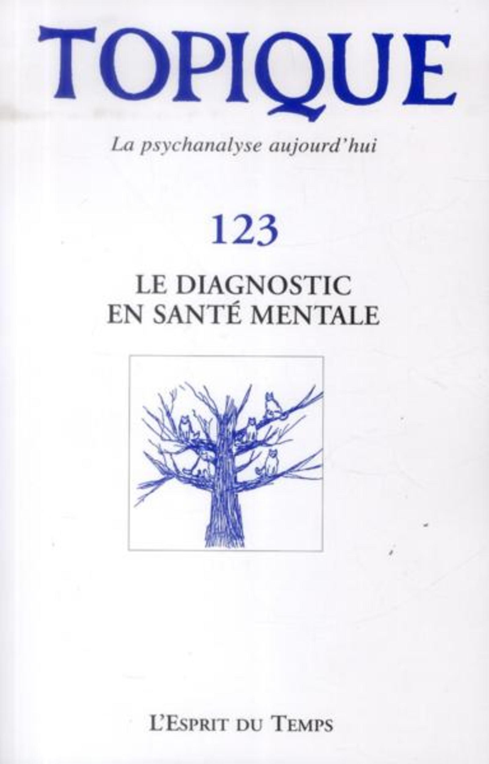 TOPIQUE N 123  LE DIAGNOSTIC EN SANTE MENTALE