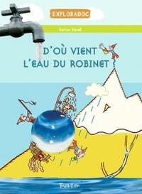 D'OU VIENT L'EAU DU ROBINET ?