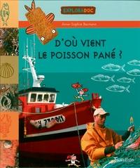 D'OU VIENT LE POISSON PANE ?