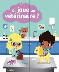 ON JOUE AU VETERINAIRE ?