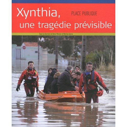 PLACE PUBLIQUE HORS SERIE : XYNTHIA UNE TRAGEDIE PREVISIBLE