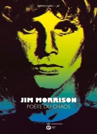 JIM MORRISON, POETE DU CHAOS