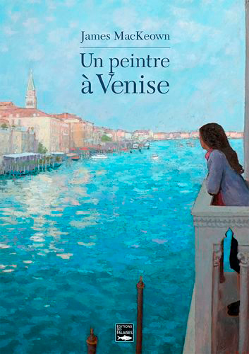JAMES MACKEOWN, UN PEINTRE A VENISE (FR-GB)
