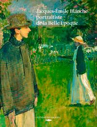 JACQUES EMILE BLANCHE PORTRAITISTE DE LA BELLE EPOQUE