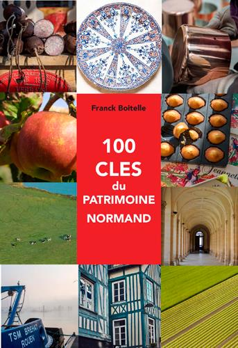 100 CLES DU PATRIMOINE NORMAND