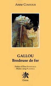 GALLOU, BRODEUSE DE FER