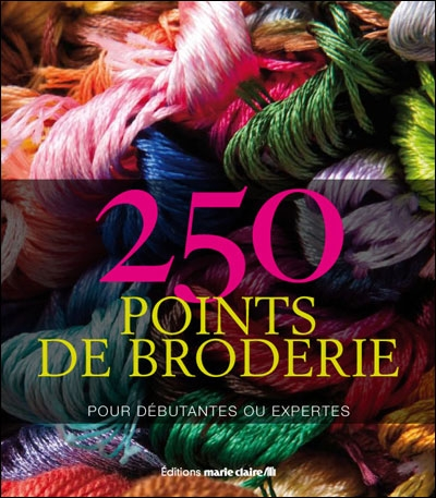 250 POINTS DE BRODERIE NOUVELLE EDITION