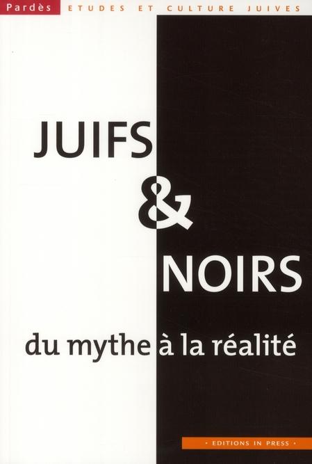 JUIFS ET NOIRS. DU MYTHE A LA REALITE