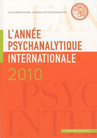 ANNEE PSYCHANALYTIQUE INTERNATIONALE 2010 (L')
