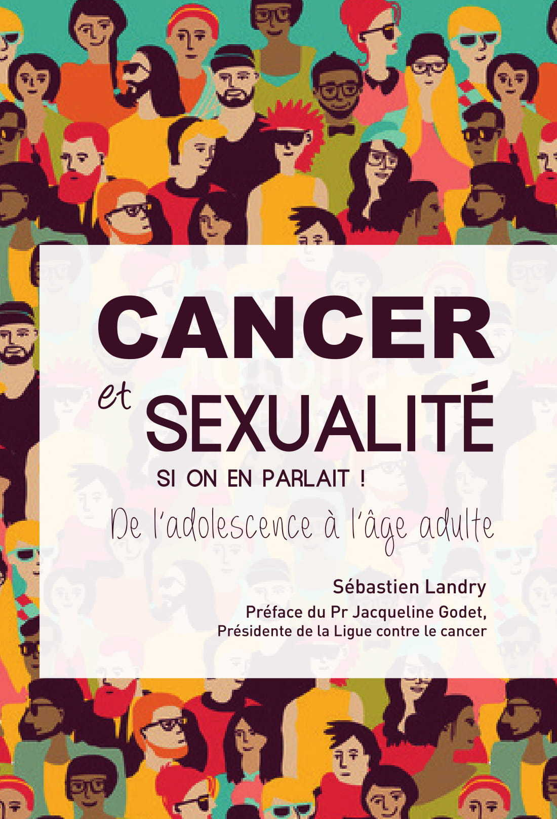 CANCER ET SEXUALITE, SI ON EN PARLAIT ! - DE L'ADOLESCENCE A L'AGE ADULTE