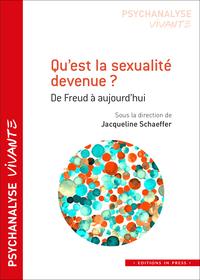 QU'EST LA SEXUALITE DEVENUE ? - DE FREUD A AUJOURD'HUI