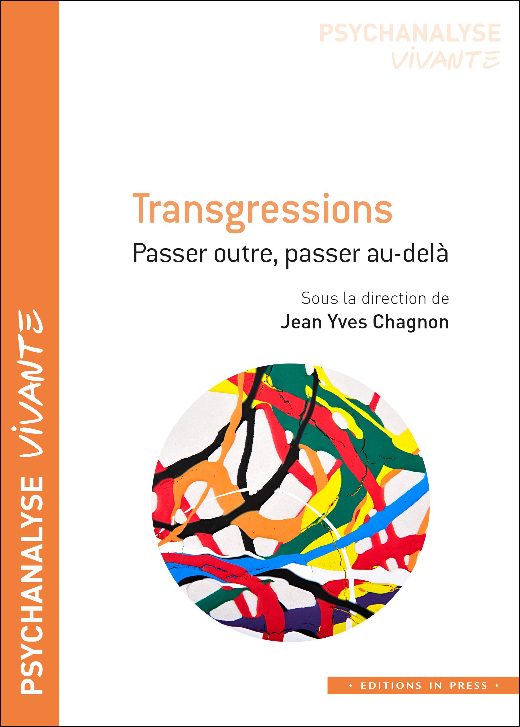 TRANSGRESSIONS - PASSER OUTRE, PASSER AU-DELA