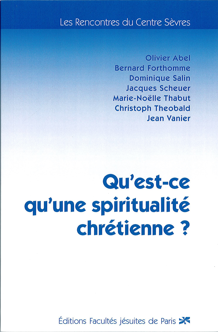 QU'EST-CE QU'UNE SPIRITUALITE CHRETIENNE ?