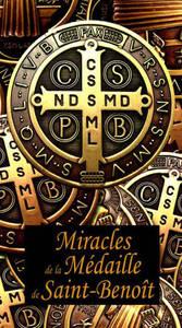 MIRACLES DE LA MEDAILLE DE ST BENOIT