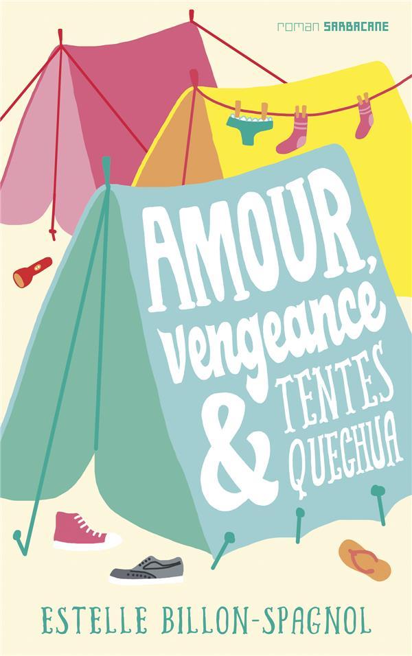 AMOUR, VENGEANCE ET TENTES QUECHUA