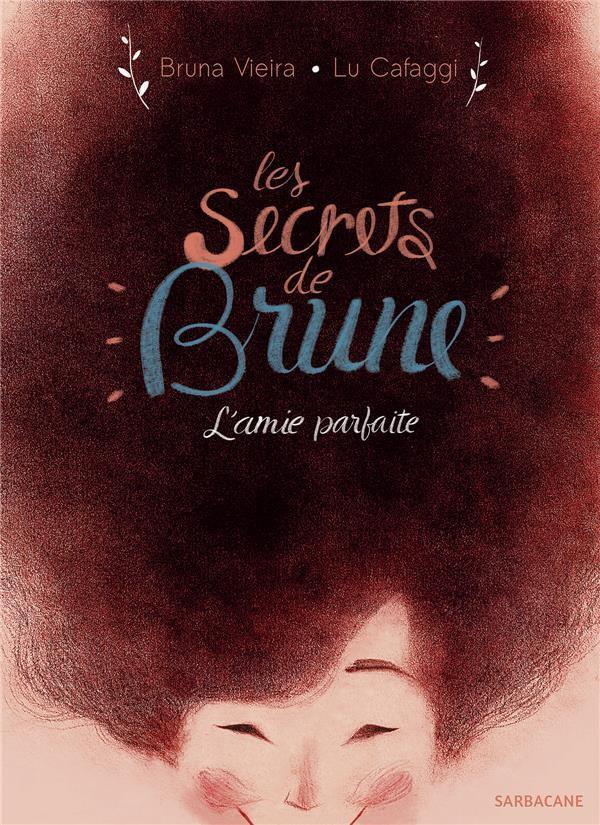SECRETS DE BRUNE (LES) - L'AMIE PARFAITE