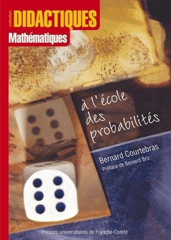 A L'ECOLE DES PROBABILITES