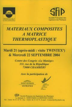 MATERIAUX COMPOSITES A MATRICE THERMOPLASTIQUE CONGRES SEPTEMBRE 2004 A CHAMBERY