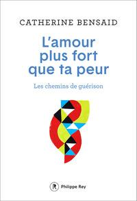 L'AMOUR PLUS FORT QUE TA PEUR - LES CHEMINS DE GUERISON