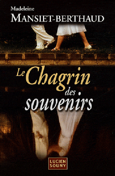 CHAGRIN DES SOUVENIRS (LE)