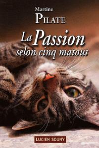 PASSION SELON CINQ MATOUS (LA)