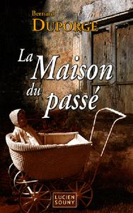 MAISON DU PASSE (LA)