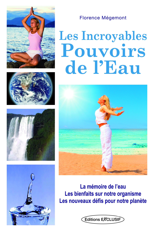INCROYABLES POUVOIRS DE L'EAU (LES)
