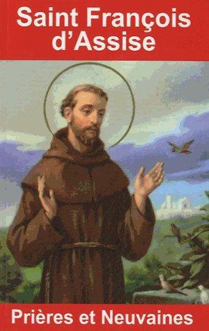 SAINT FRANCOIS D'ASSISE : PRIERES ET NEUVAINES
