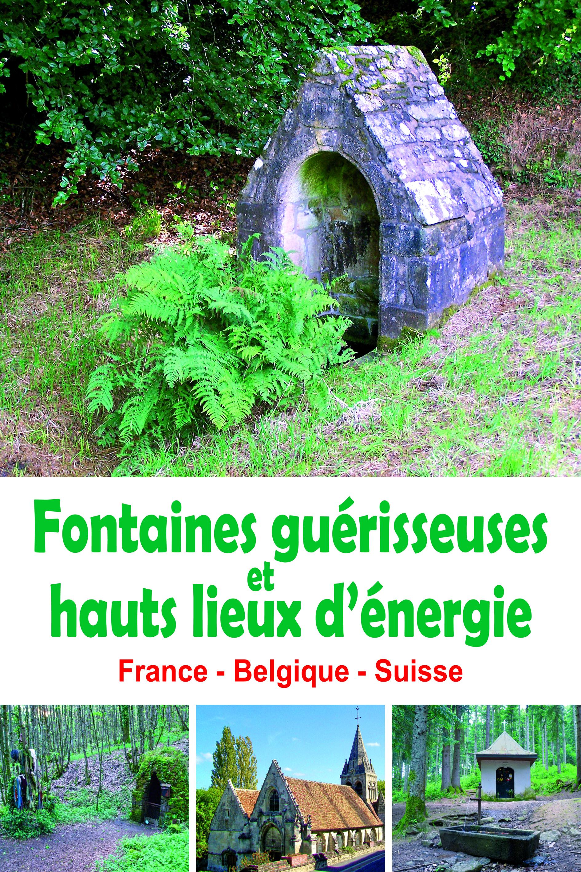 FONTAINES GUERISSEUSES ET HAUTS LIEUX D'ENERGIE
