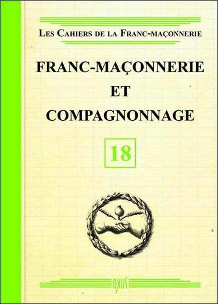 FRANC-MACONNERIE ET COMPAGNONNAGE - LIVRET 18