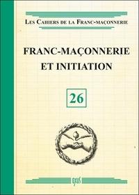 FRANC-MACONNERIE ET INITIATION - LIVRET 26