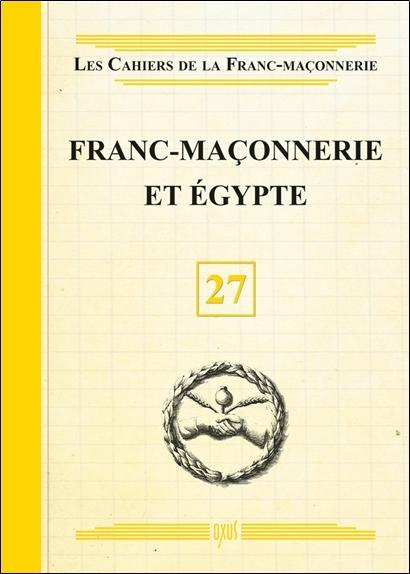 FRANC-MACONNERIE ET EGYPTE - LIVRET 27