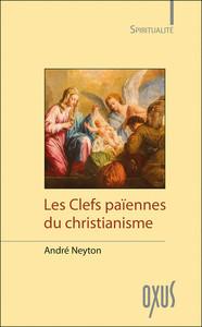 LES CLEFS PAIENNES DU CHRISTIANISME