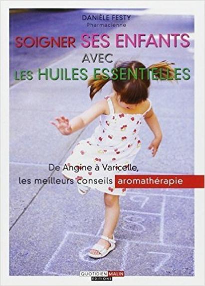 SOIGNER SES ENFANTS AVEC LES HUILES ESSENTIELLES